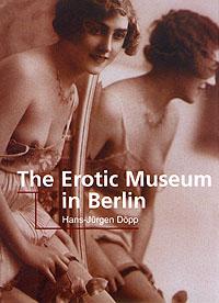 The Erotic Museum in Berlin Великолепный альбом на английском языке с огром